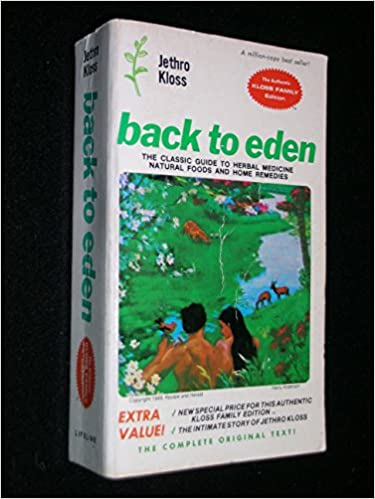 Back to Eden: Classic Guide to Herbal Medicine, Natural Food and ...