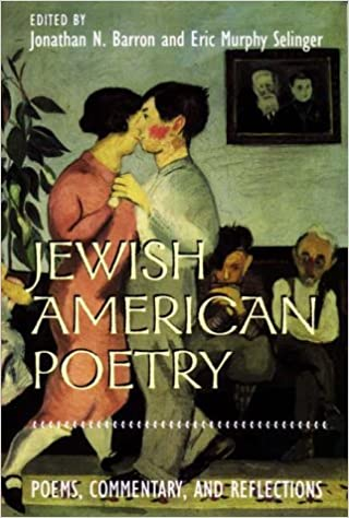 Jewish American Poetry: Poems, Commentary, and Reflections ...