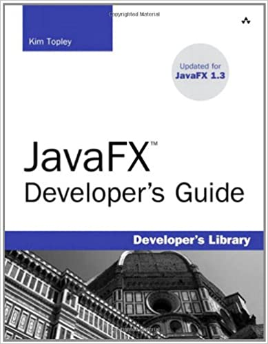 JavaFX Developer's Guide: Kim Topley: 9780321601650: Amazon