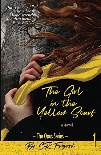 The Girl in the Yellow Scarf (Opus Series Book 1) 1 Opus Series