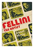 Fellini the Artist, Edward Murray, 0804426481