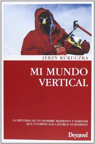 Descargar Libro Mi Mundo Vertical ) Jerzy Kukuczka