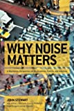 img - for Why Noise Matters: A Worldwide Perspective on the Problems, Policies and Solutions book / textbook / text book