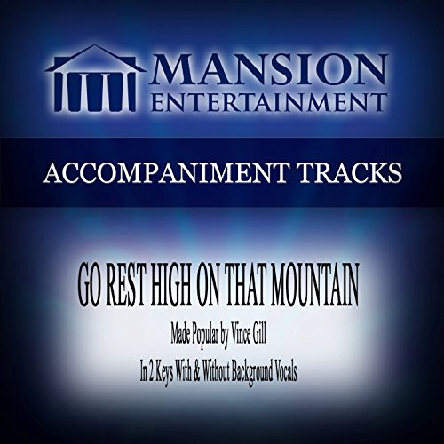 Accompaniment Track - Go Rest High on That Mountain (Low KeyG Without Background Vocals)