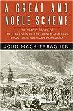 A Great and Noble Scheme, John Mack Faragher, 0393051358
