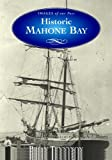 Front cover for the book Historic Mahone Bay by Brian Douglas Tennyson