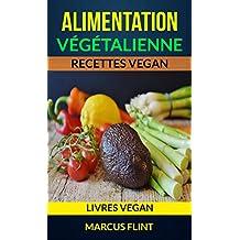 Alimentation végétalienne: Recettes vegan (Livres vegan) (French Edition)