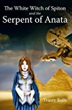 The White Witch of Spiton and the Serpent of Anata