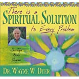 There Is A Spiritual Solution to Every Problem by Dr. Wayne W. Dyer (2001-03-01)