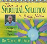 There Is A Spiritual Solution to Ever...