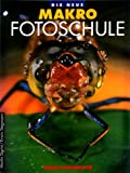 img - for Die neue Makro Fotoschule book / textbook / text book