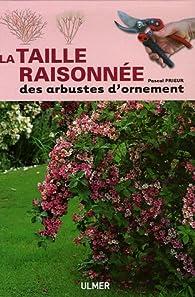La taille raisonnée des arbustes d'ornement par Pascal Prieur