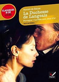 La Duchesse de Langeais, Ferragus, La Fille aux yeux d'or par Honoré de Balzac