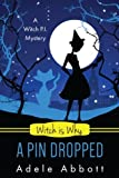 Witch Is Why A Pin Dropped: Volume 20 (A Witch P.I. Mystery)