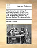 The Pleasures and Felicity of Marriage, Display'D in Ten Books, Lemuel Gulliver, 1170385222