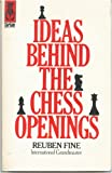 Ideas Behind Chess Openings, Reuben Fine, 0679140166