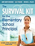 img - for The Survival Kit for the Elementary School Principal by Bergman, Abby B. (Barry); Powers, Judith (Judy) E.; Pullen, published by Corwin Press Paperback book / textbook / text book