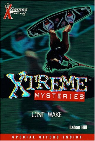 Xtreme Wakeboard - X Games Xtreme Mysteries: Lost Wake - Book #5