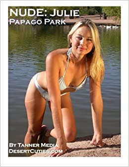 NUDE: Julie: Papgo Park: Volume 17 (Glamour Nude)