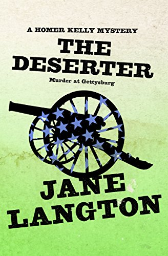The Deserter: Murder at Gettysburg (The Homer Kelly Mysteries Book 17)