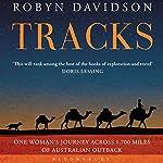 Tracks: A Woman's Solo Trek across 1700 Miles of Australian Outback | Robyn Davidson