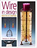 Wire in Design, Barbara A. McGuire, 0873492188