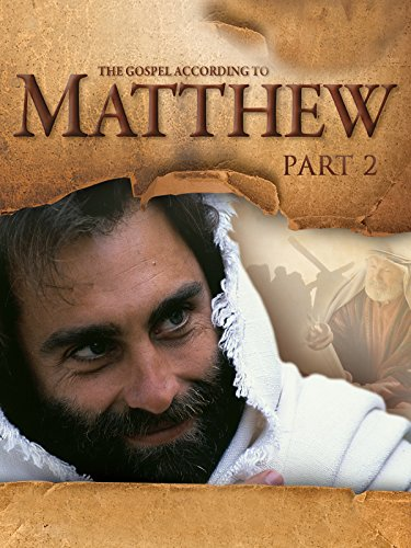 Gospel According to Matthew - Part 2 by