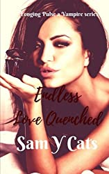 Endless Love Quenched (Longing Pulse a Vampire series) (Volume 1)