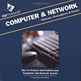 Computer and Network Policies, Procedures and Forms : How to Protect and Control your Computer and Network Assets with Easily Editable Information Systems Policies and Procedures, Inc. Bizmanualz.com, 1931591067