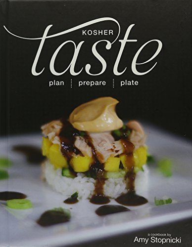 Kosher Taste, Cookbook - Plan | Prepare | Plate by Amy Stopnicki