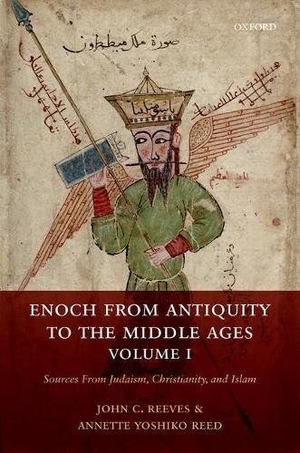 Enoch from Antiquity to the Middle Ages: Sources From Judaism, Christianity, and Islam, Volume I