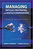 img - for Managing Difficult, Frustrating, and Hostile Conversations: Strategies for Savvy Administrators book / textbook / text book
