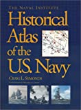 img - for The Naval Institute Historical Atlas of the U.S. Navy book / textbook / text book