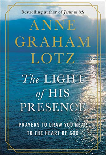 Book Cover: The Light of His Presence: Prayers to Draw You Near to the Heart of God