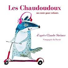 Les Chaudoudoux | Livre audio Auteur(s) : Claude Steiner Narrateur(s) : Claude Steiner