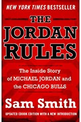 The Jordan Rules: The Inside Story of Michael Jordan and the Chicago Bulls Kindle Edition