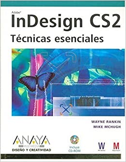 Book Indesign Cs2 / How to Wow with Indesign CS2: Tecnicas Esenciales/ Essential Techniques (Diseno Y Creatividad / Design and Creativity) (Spanish Edition)