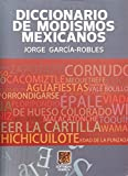 Diccionario de modismos mexicanos (Spanish Edition)