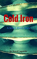 Cold Iron: A short short story