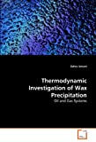 Thermodynamic Investigation of Wax Precipitation, Zahra Jeirani, 3639302990