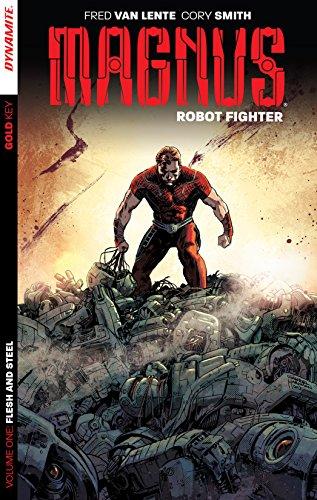 Magnus: Robot Fighter Vol. 1: Flesh & Steel (Steel Fighter)