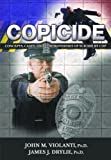 Copicide : Concepts, Cases, and Controversies of Suicide by Cop, Violanti, John M. and Drylie, James J., 039807836X