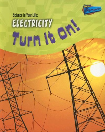 Read Online Electricity: Turn It On! (Science In Your Life) pdf epub