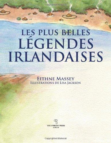 Les Plus Belles Legendes Irlandaises Relié – 4 février 2013 Eithne Massey Lisa Jackson Svetlana Pironko O'Brien Press Ltd