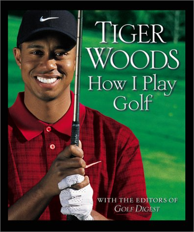 How I Play Golf by Woods, Tiger (2001) Hardcover