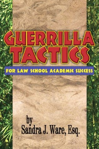 Guerrilla Tactics for Law School Academic Success