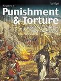 History of Punishment and Torture, Karen Farrington, 0600600351