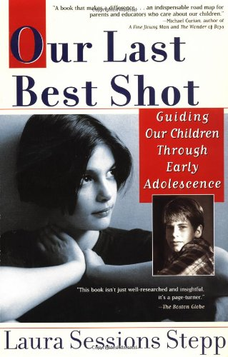 Download Our Last Best Shot: Guiding our Children Through Early Adolescence