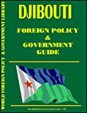 Djibouti Foreign Policy and Government Guide, Global Investment and Business Center, Inc. Staff, 0739737481