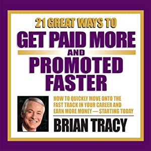 21 Great Ways to Get Paid More and Promoted Faster Speech